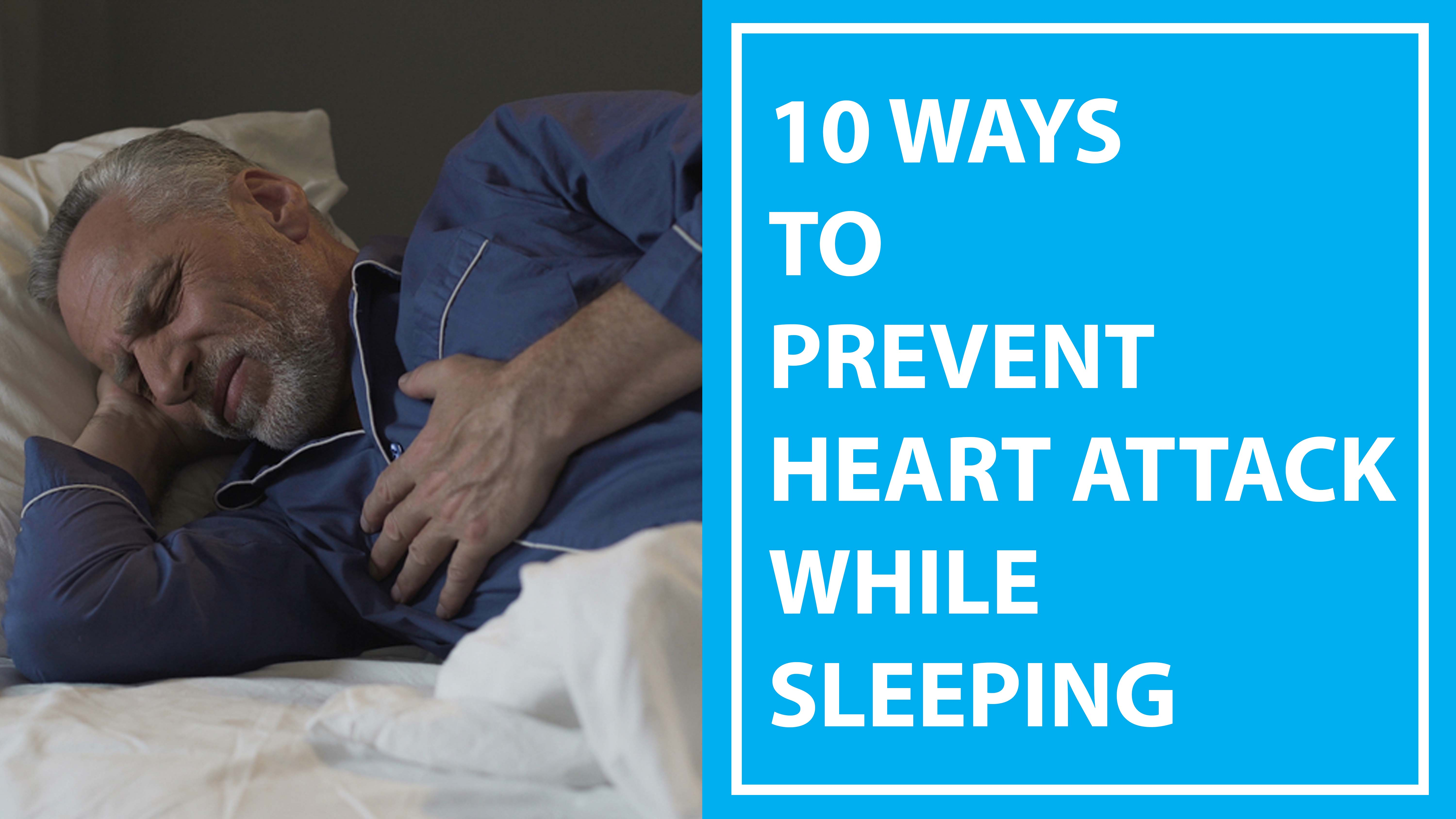 How to avoid heart attack while sleep