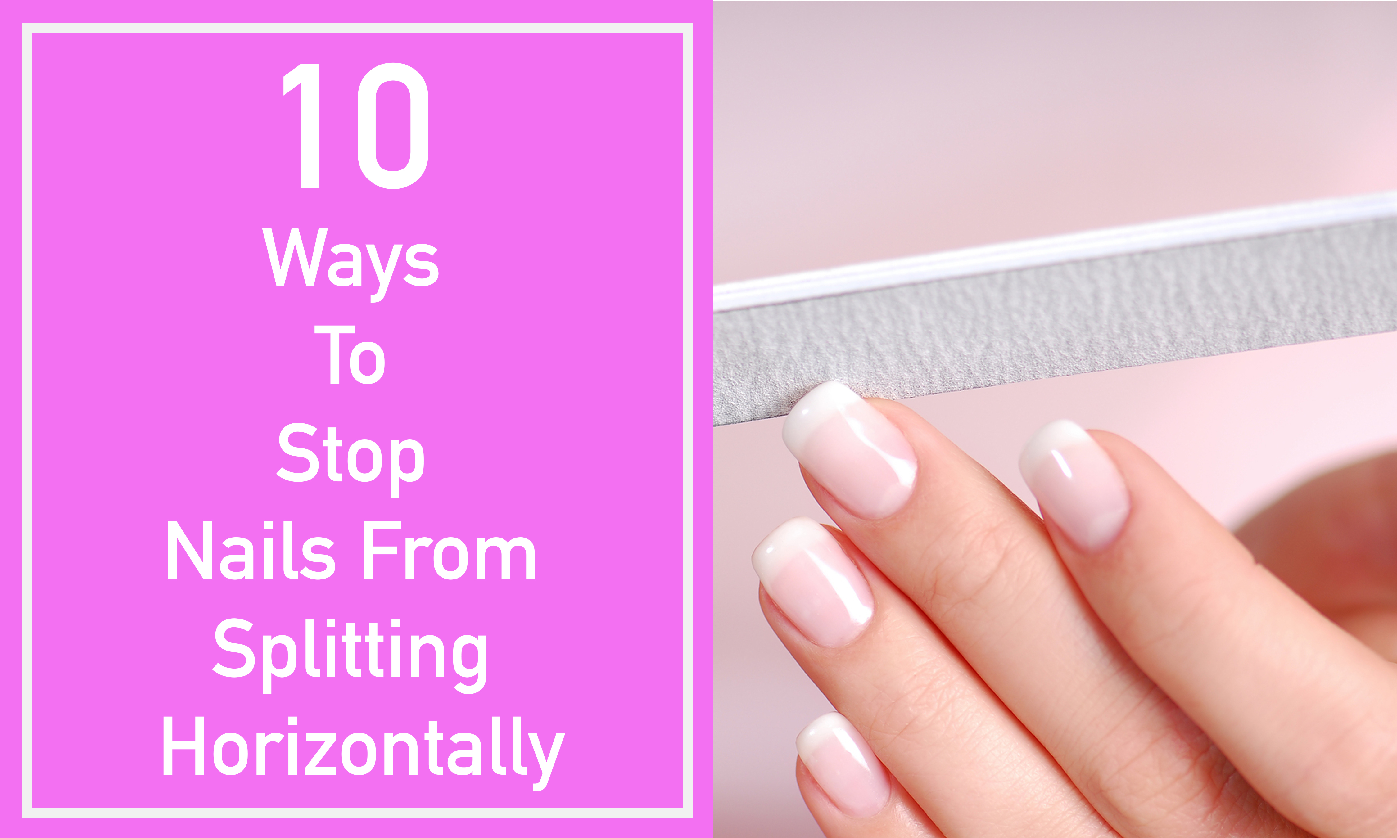 HOW TO STOP NAILS SPLITTING HORIZONTALLY
