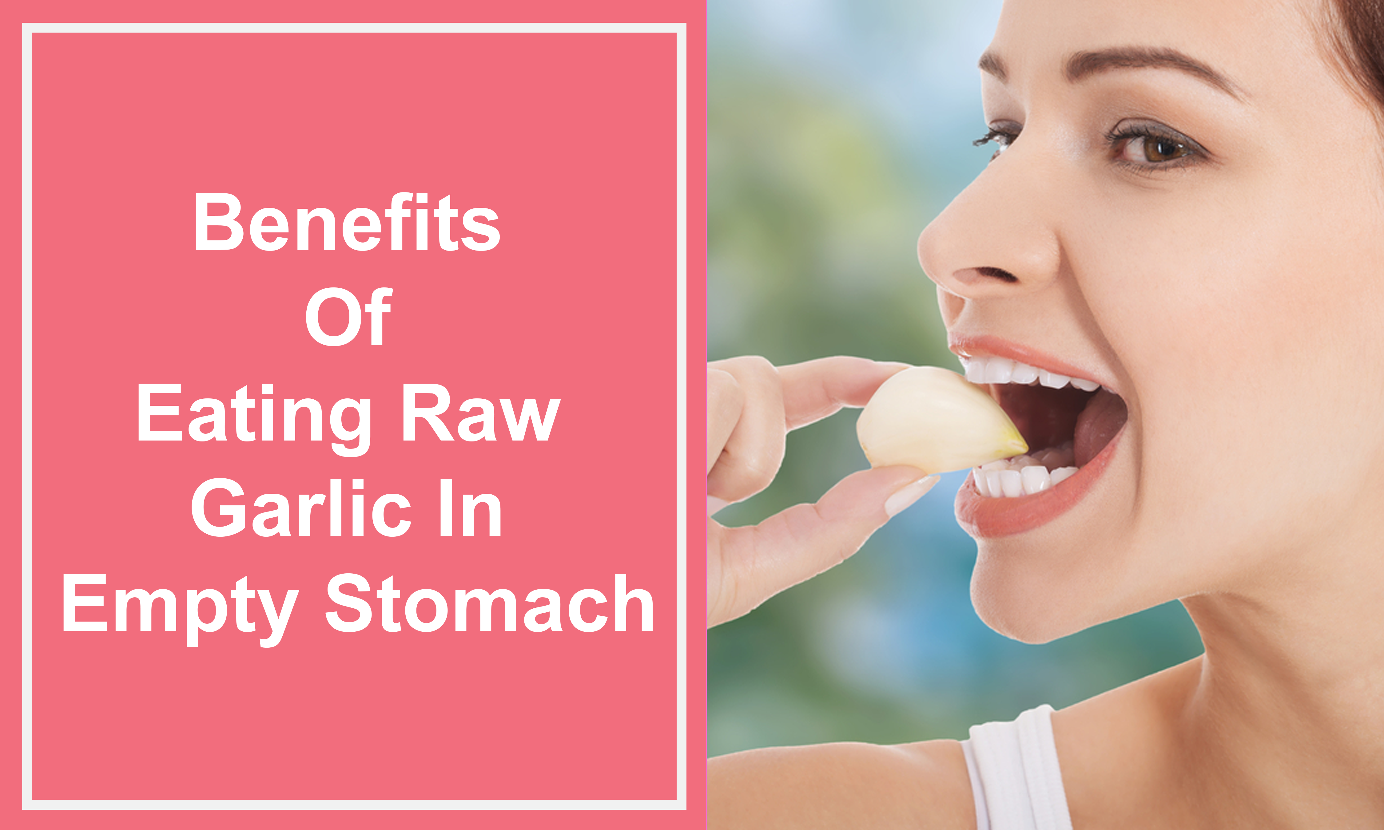 Benefits Of Eating Raw Garlic In Empty Stomach