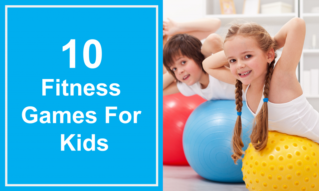 10 Fitness Games For Kids
