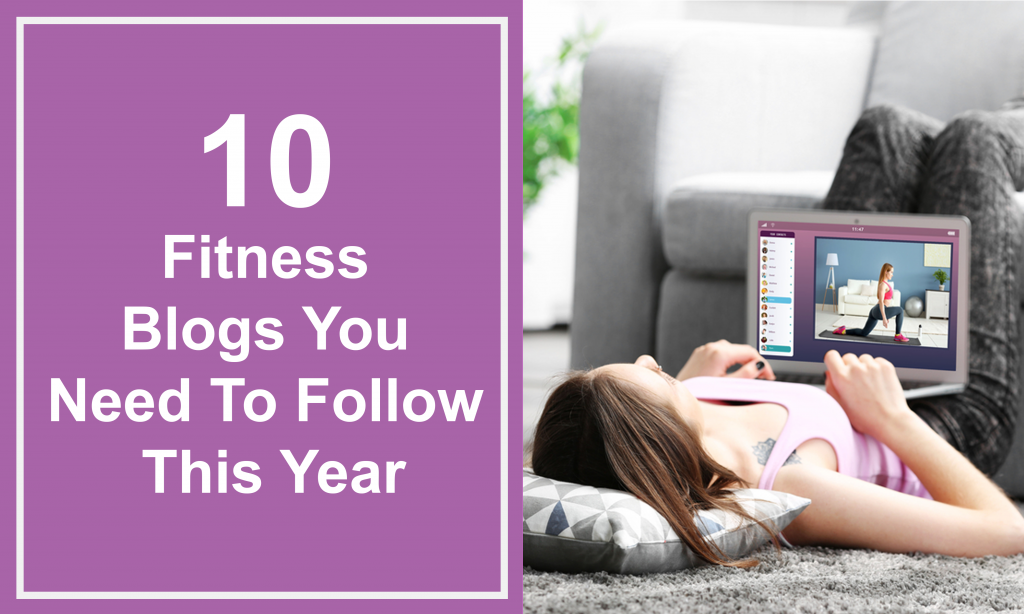 10 Best Fitness Blogs you need to follow this year